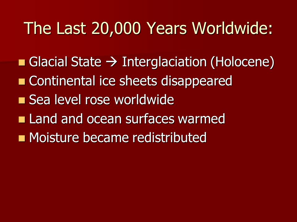 In the Pacific NW: Retreat of glacial ice created stagnant ice Retreat of glacial ice created stagnant ice Created meltwater debris in northern Washington, Idaho, and western Montana Created meltwater debris in northern Washington, Idaho, and western Montana Colonized by biota surviving in the unglaciated region to the South Colonized by biota surviving in the unglaciated region to the South