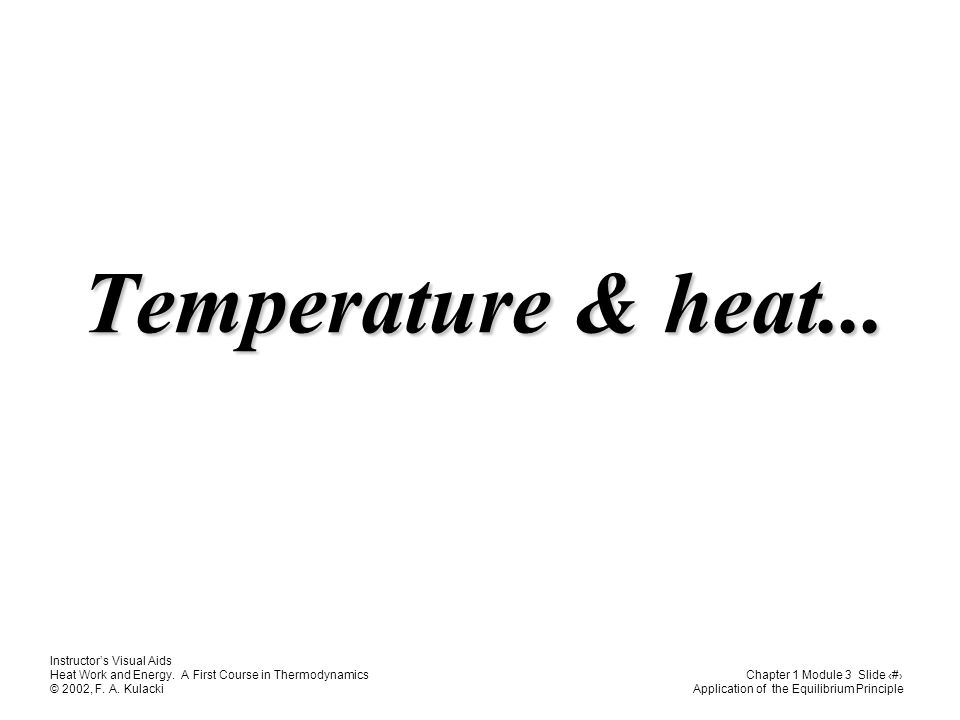 Instructor's Visual Aids Heat Work and Energy.A First Course in Thermodynamics © 2002, F.