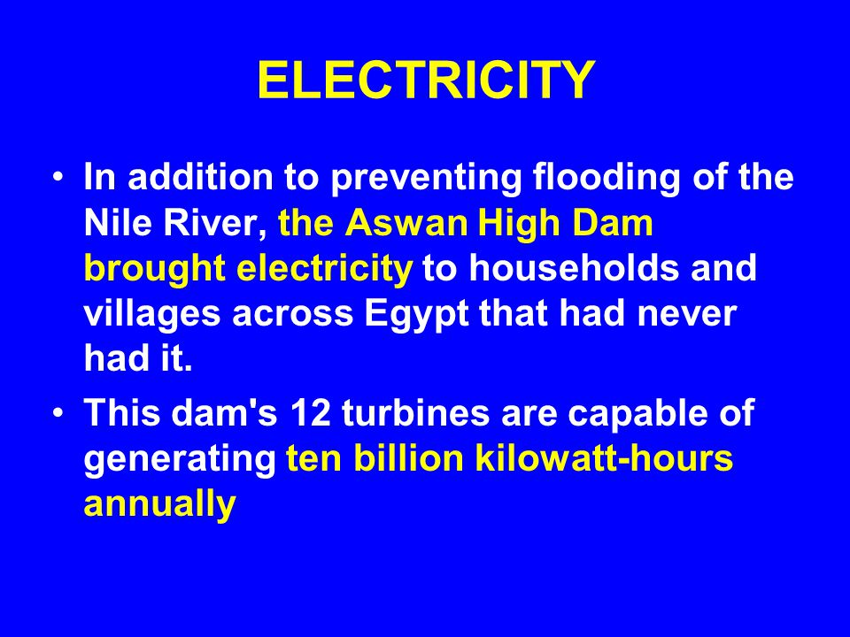 THE ASWAN HIGH DAM At 364 feet (111 meters) high and about 2.4 miles (3.8 kilometers) wide, the Aswan High Dam was a marvel of construction in 1970, costing about $1 billion to build.