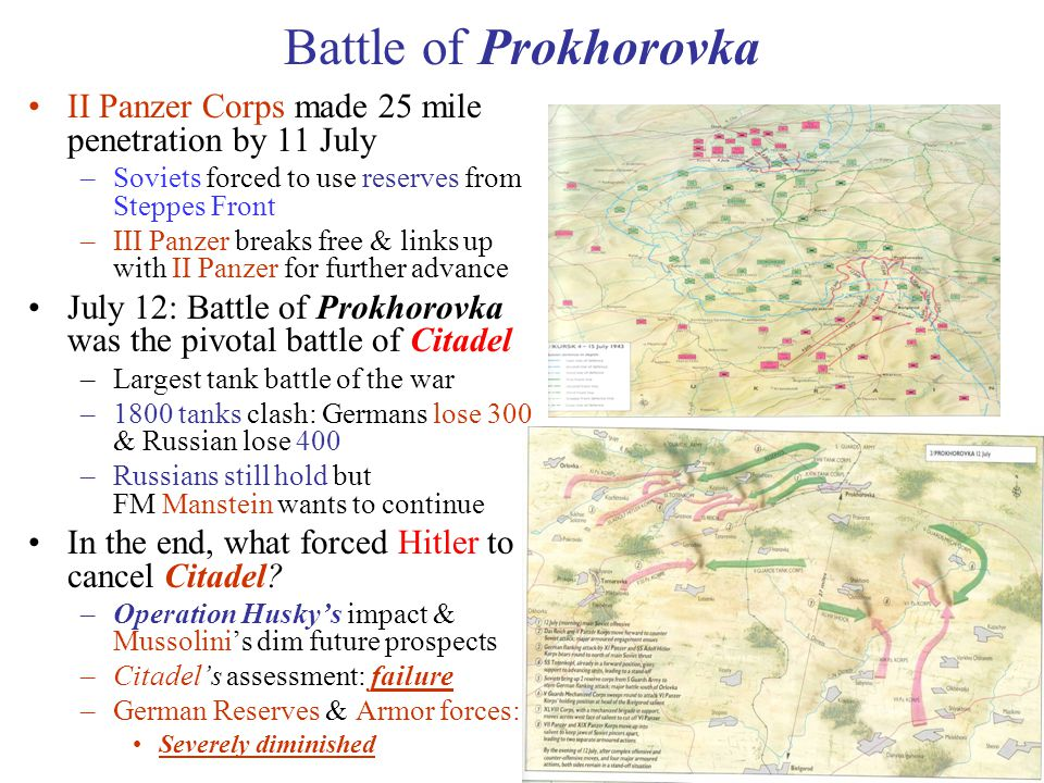 14 Battle of Prokhorovka II Panzer Corps made 25 mile penetration by 11 July –Soviets forced to use reserves from Steppes Front –III Panzer breaks fre
