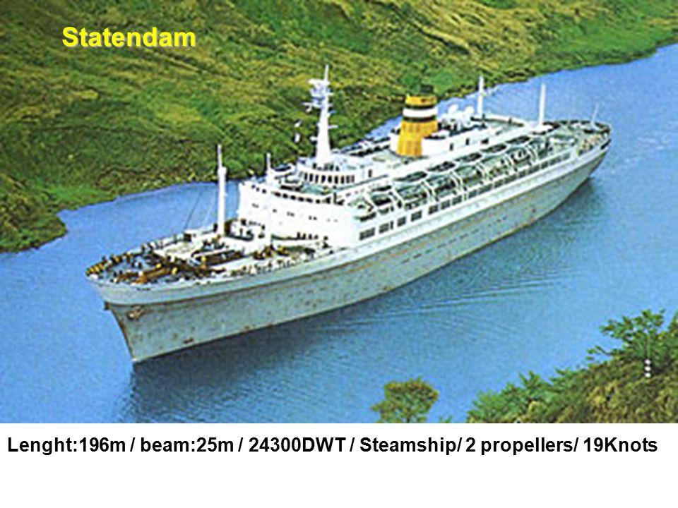 Lenght:196m / beam:25m / 24300DWT / Steamship/ 2 propellers/ 19Knots Statendam