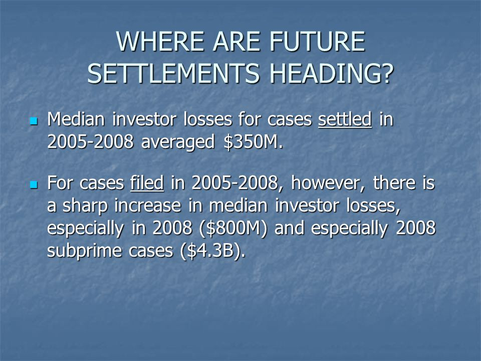 WHERE ARE FUTURE SETTLEMENTS HEADING.