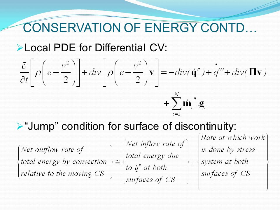  Local PDE for Differential CV:  Jump condition for surface of discontinuity: CONSERVATION OF ENERGY CONTD…