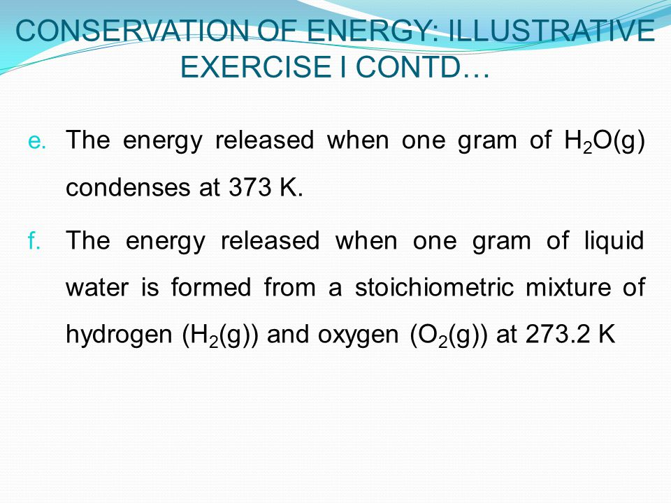 e. The energy released when one gram of H 2 O(g) condenses at 373 K.