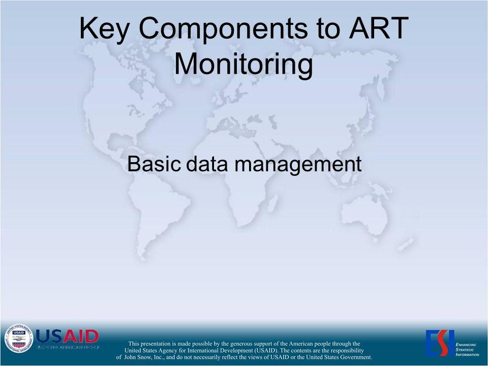 Key Components to ART Monitoring Basic data management