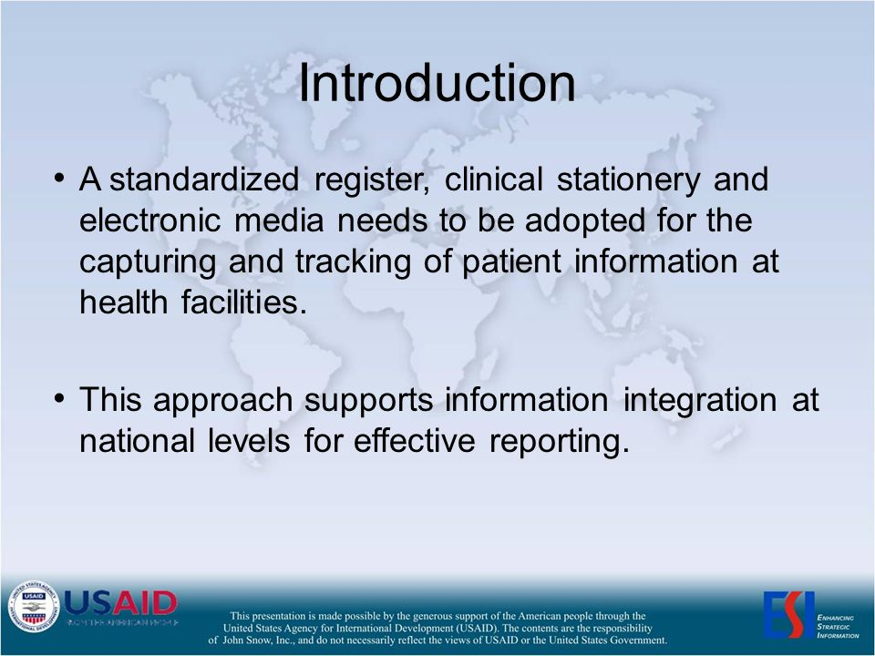 Introduction A standardized register, clinical stationery and electronic media needs to be adopted for the capturing and tracking of patient information at health facilities.