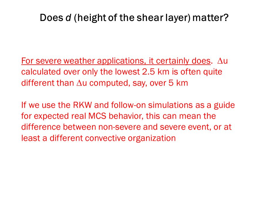 Does d (height of the shear layer) matter. For severe weather applications, it certainly does.