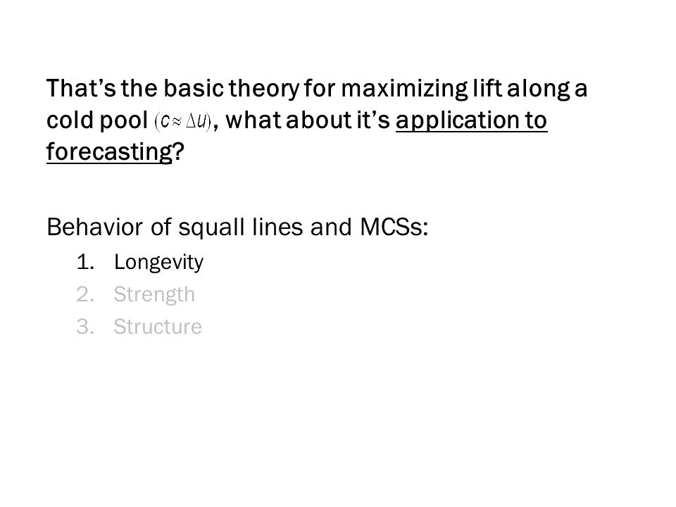 That's the basic theory for maximizing lift along a cold pool, what about it's application to forecasting.