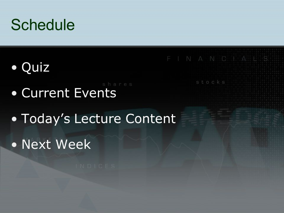 Schedule Quiz Current Events Today's Lecture Content Next Week