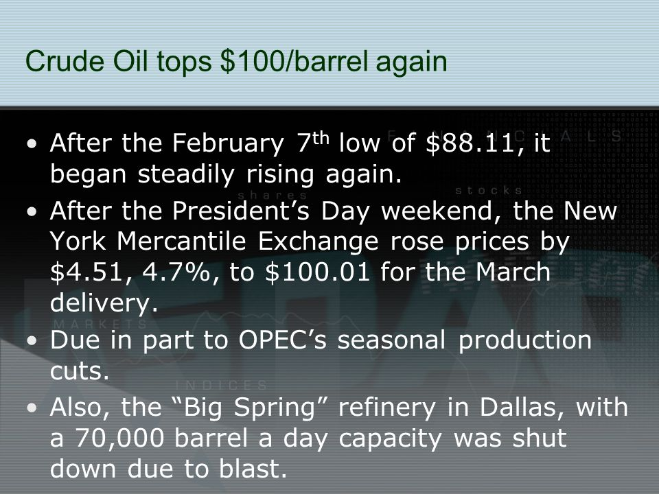 Crude Oil tops $100/barrel again After the February 7 th low of $88.11, it began steadily rising again.