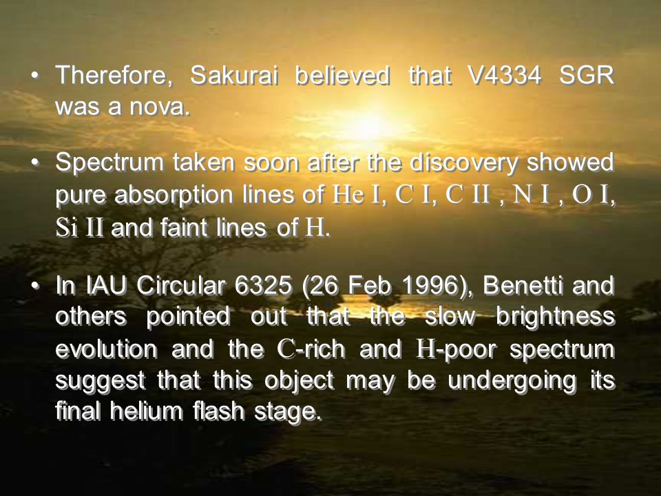 Therefore, Sakurai believed that V4334 SGR was a nova.