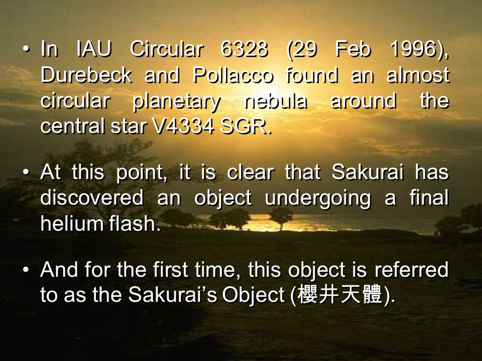 In IAU Circular 6328 (29 Feb 1996), Durebeck and Pollacco found an almost circular planetary nebula around the central star V4334 SGR.