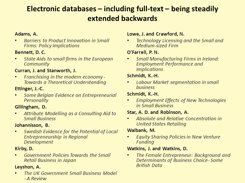 Electronic databases – including full-text – being steadily extended backwards Adams, A.