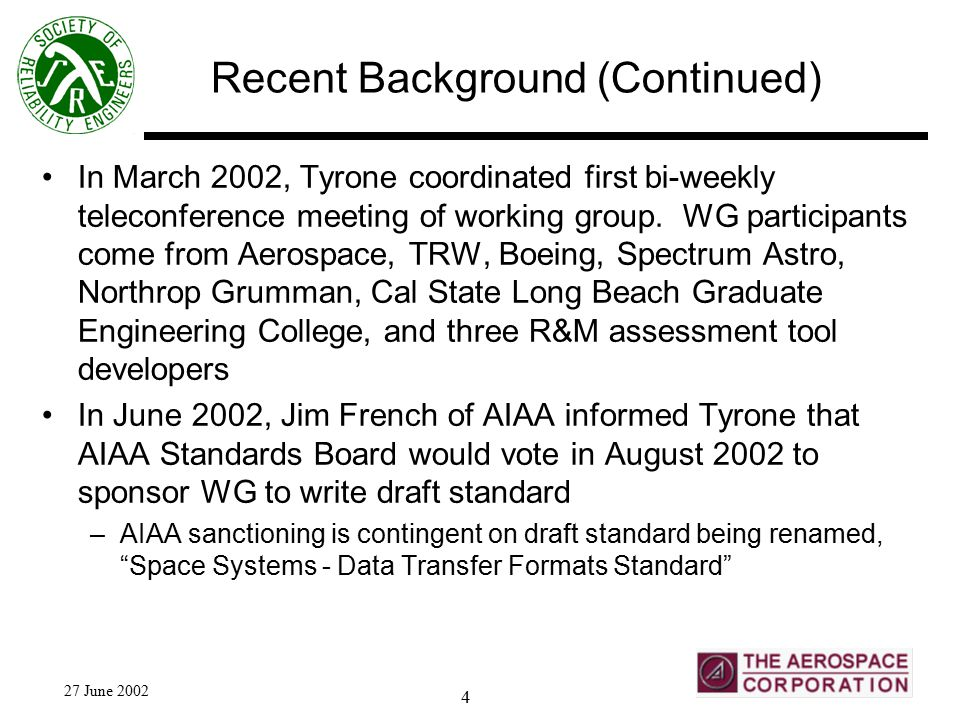 27 June 2002 4 Recent Background (Continued) In March 2002, Tyrone coordinated first bi-weekly teleconference meeting of working group.
