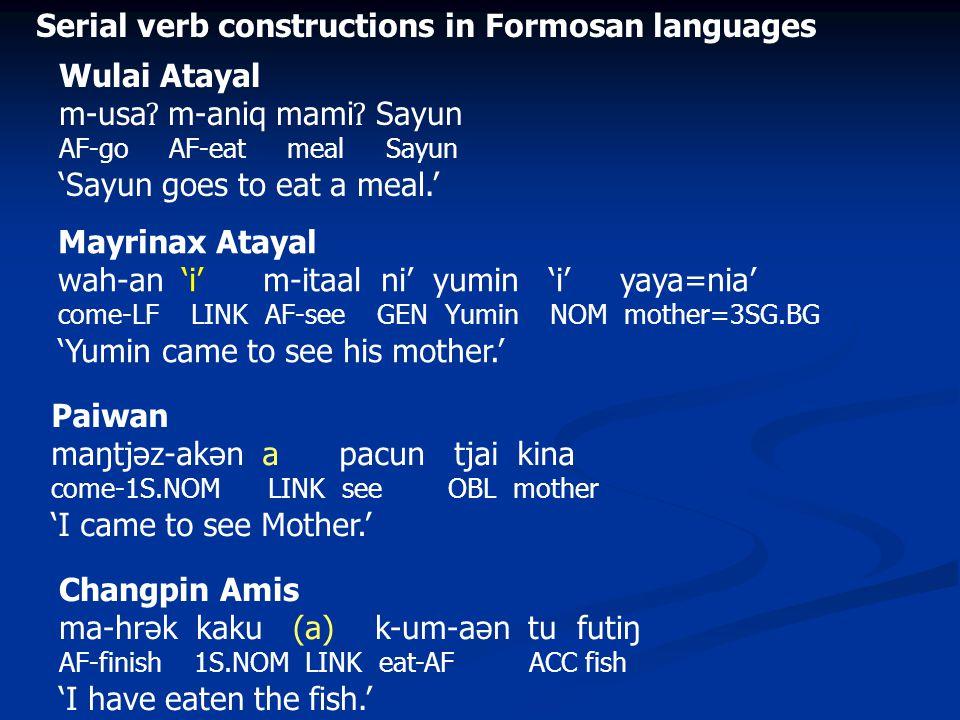 NAF form of the non-initial verb Normal verb serialization (Wulai Atayal) : AF + AF NAF + AF AF + *NAF NAF +*NAF a.