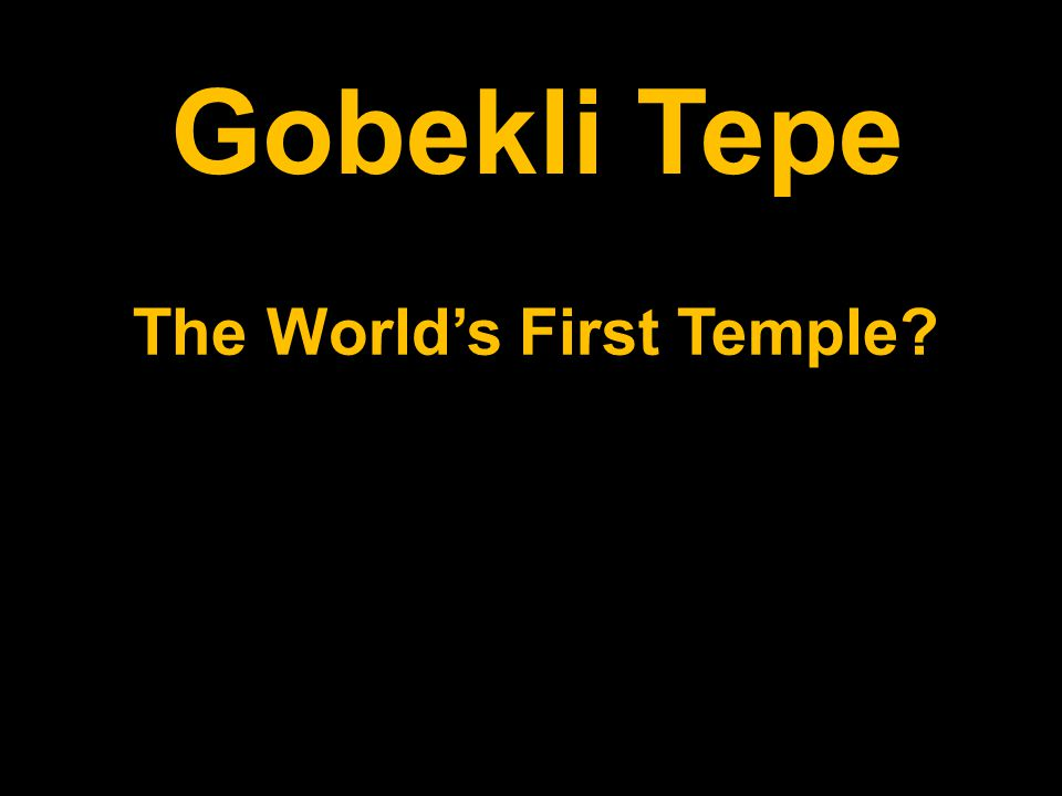The World's First Temple?