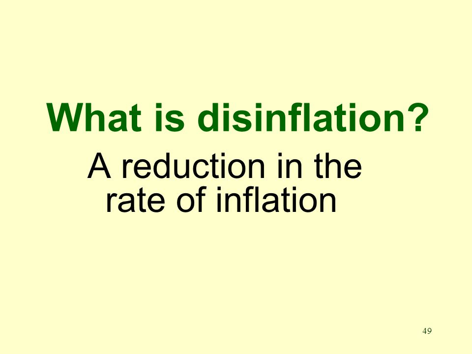 48 What is deflation A sustained decrease in the price level