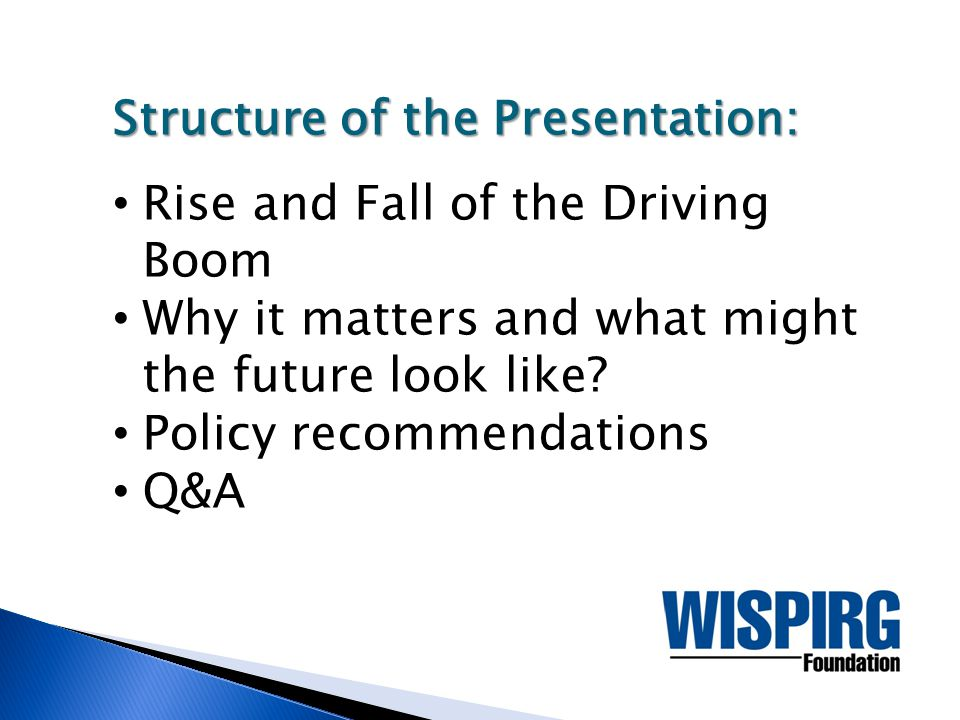 Structure of the Presentation: Rise and Fall of the Driving Boom Why it matters and what might the future look like.