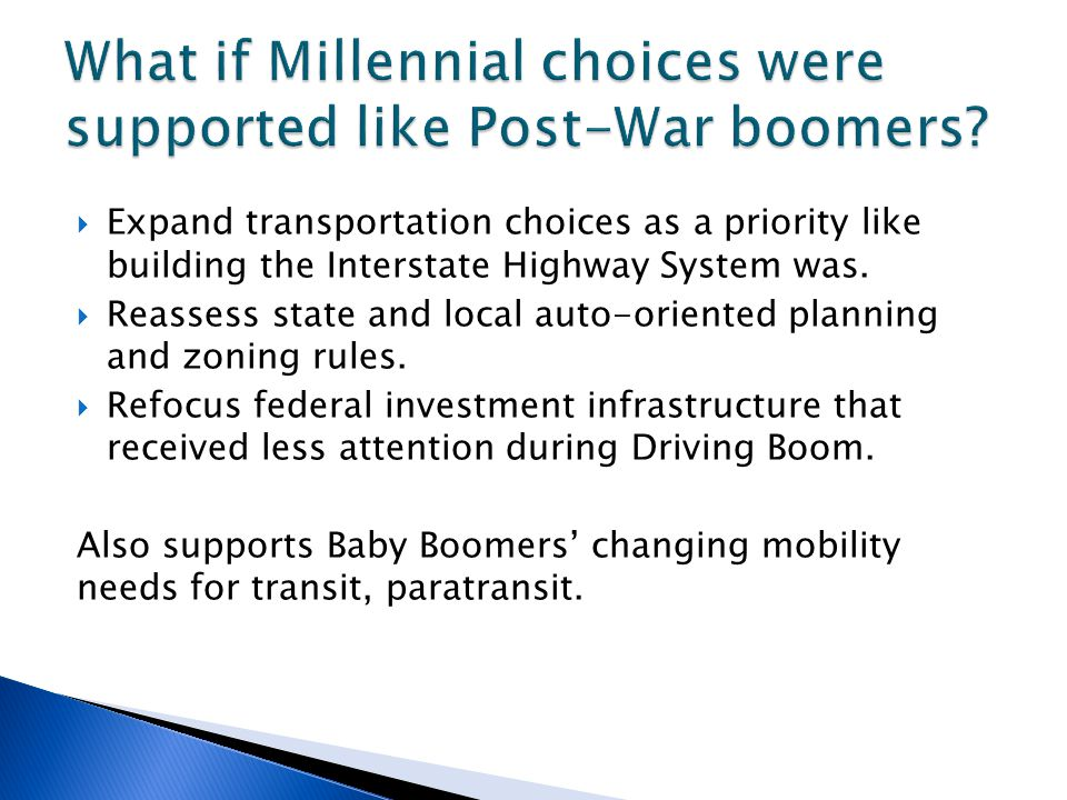  Expand transportation choices as a priority like building the Interstate Highway System was.