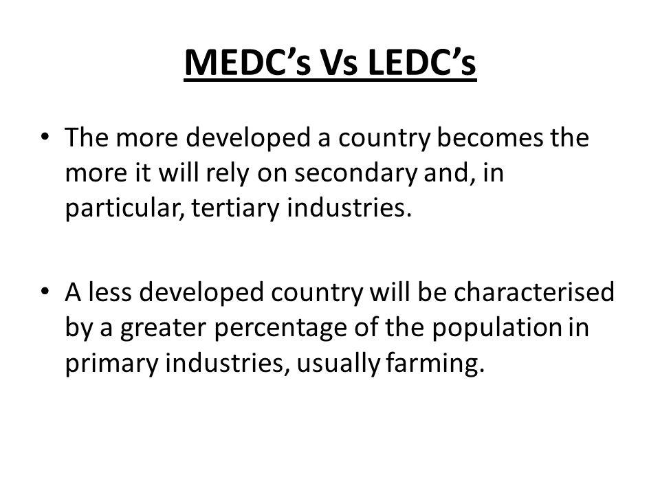 Ethiopia: LEDC Primary: 88% Secondary: 2% Tertiary: 10% Quaternary:0%