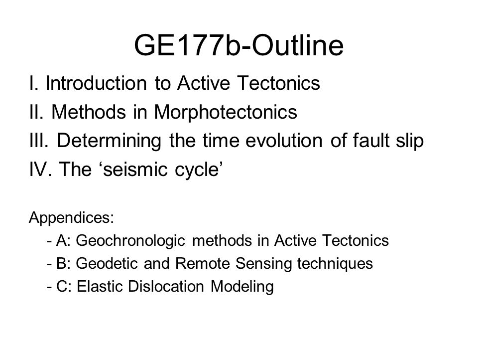 GE177b-Outline I.Introduction to Active Tectonics II.
