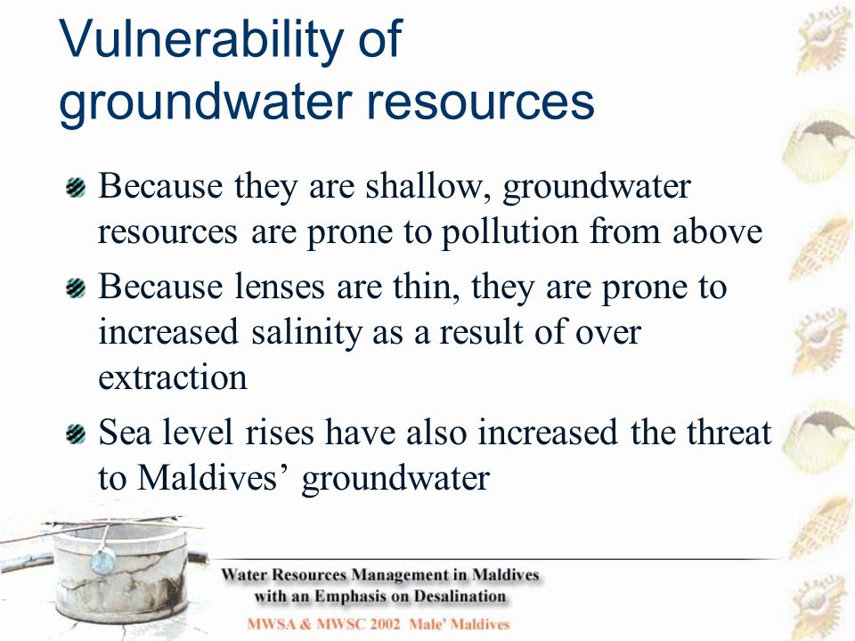 Groundwater pollution from poor household sanitation Relatively few heavy industries Intensive agriculture on only a few islands Major source of groundwater pollution is poor household sanitation Septic tanks and soakaways are often corroded, poorly built or not maintained