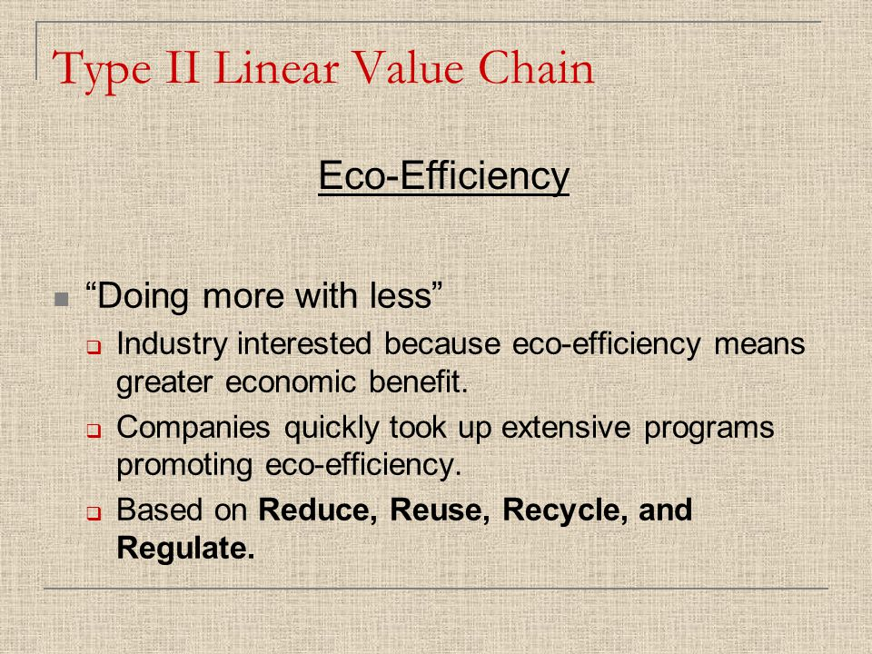 Doing more with less  Industry interested because eco-efficiency means greater economic benefit.