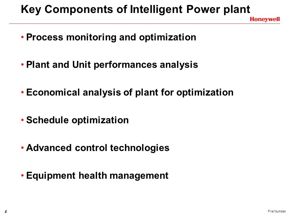 4 File Number Key Components of Intelligent Power plant Process monitoring and optimization Plant and Unit performances analysis Economical analysis of plant for optimization Schedule optimization Advanced control technologies Equipment health management