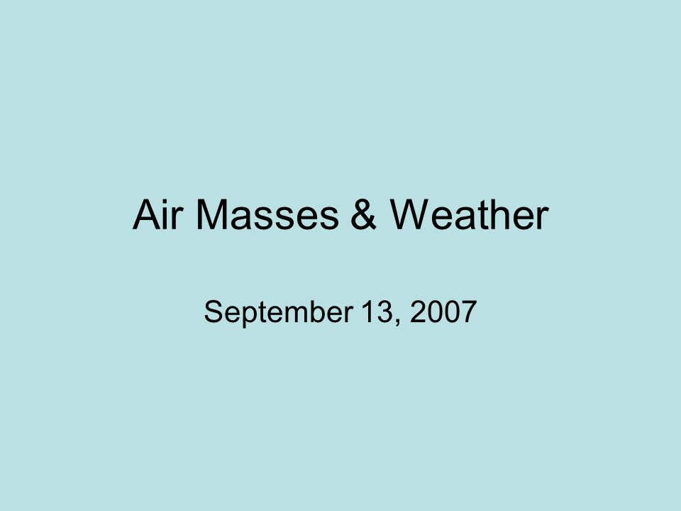 More Adiabatic Processes Air masses are one of the following….