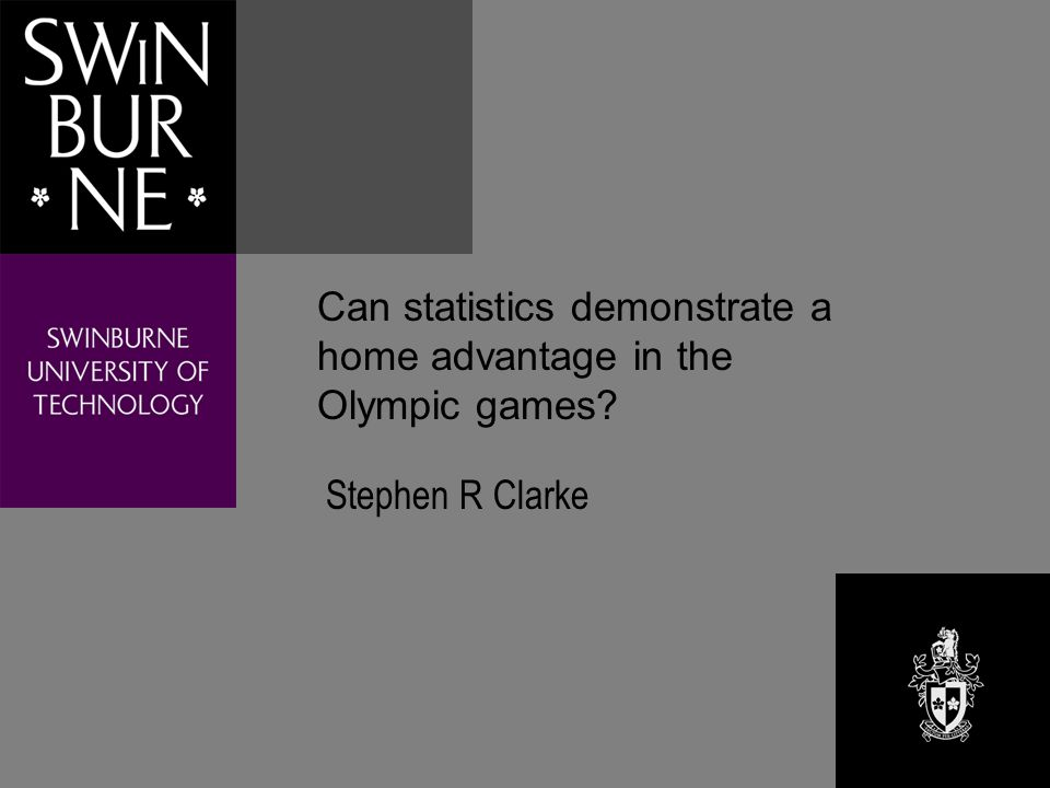 Home advantage in the Olympic Games This presentation is based on the paper: Clarke, S.