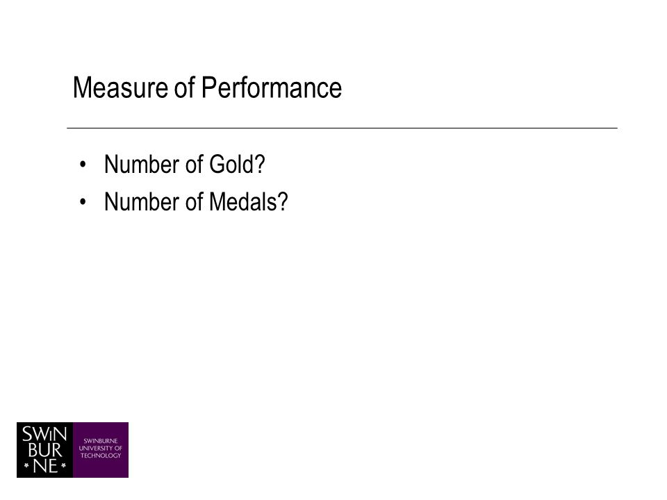 Measure of Performance Number of Gold Number of Medals
