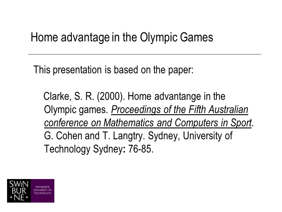 Home Advantage Usual causes of HA clearly apply to all athletes from the host country Research Question Does the home team have an advantage in the Olympic games If so, can we quantify it