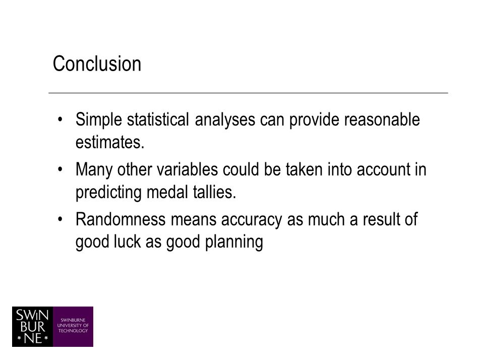 Conclusion Simple statistical analyses can provide reasonable estimates.