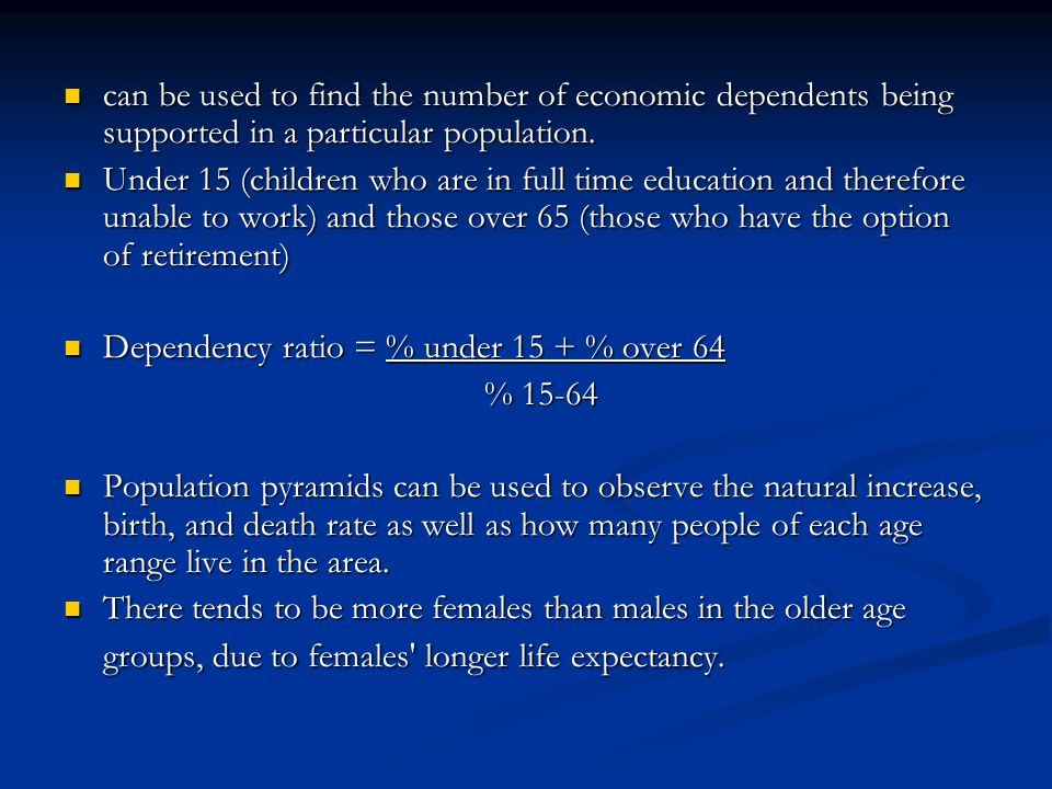 can be used to find the number of economic dependents being supported in a particular population. can be used to find the number of economic dependent