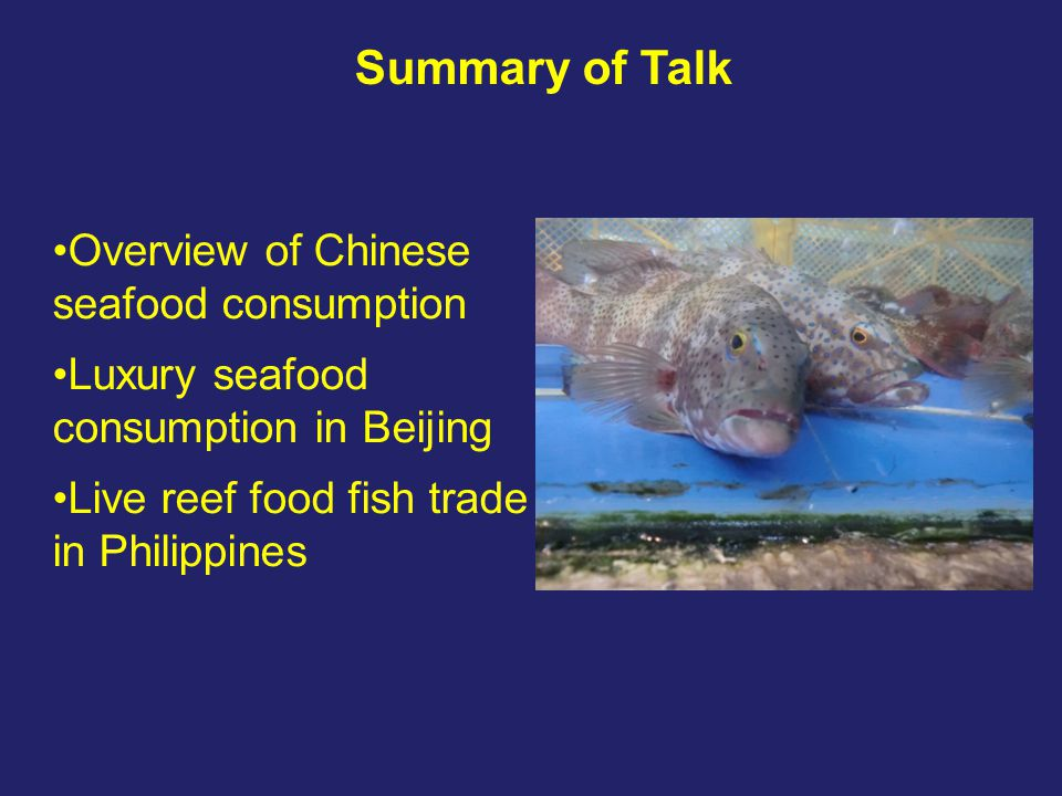 Overview of Chinese seafood consumption Large data gaps: basic statistics, trade flows, consumption patterns, consumer perspectives Strong incentives for falsification of production data