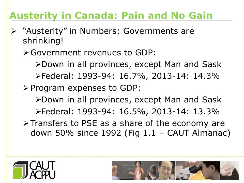 Austerity in Canada: Pain and No Gain  Austerity in Numbers: Governments are shrinking.