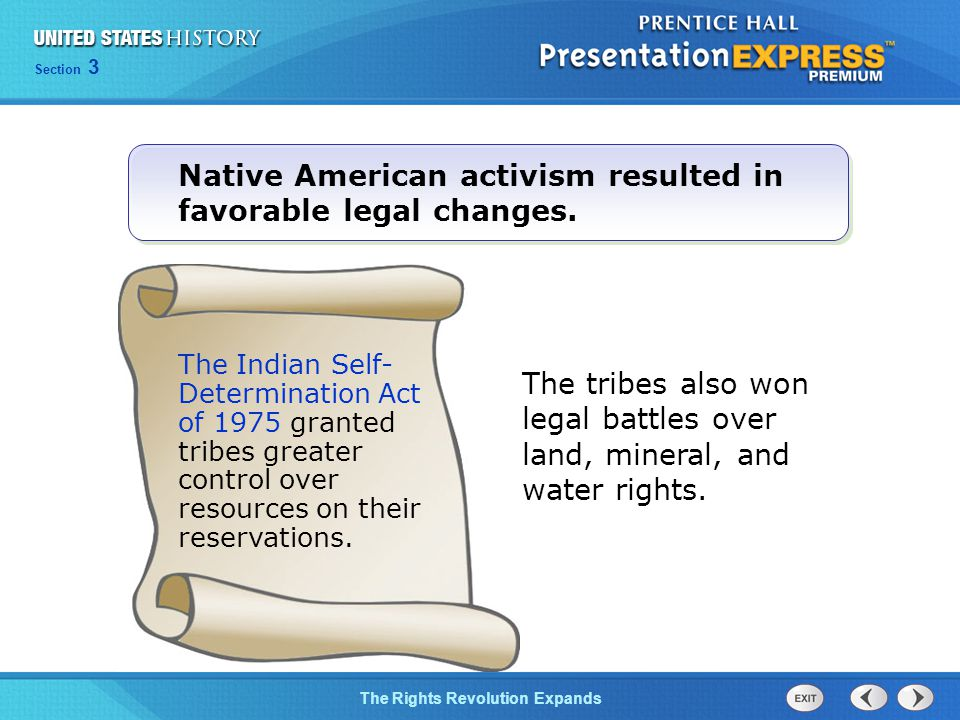 Chapter 25 Section 1 The Cold War BeginsThe Rights Revolution Expands Section 3 Native American activism resulted in favorable legal changes.