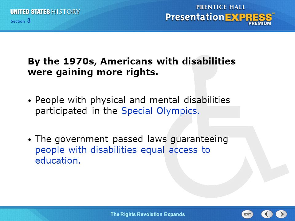 Chapter 25 Section 1 The Cold War BeginsThe Rights Revolution Expands Section 3 By the 1970s, Americans with disabilities were gaining more rights.