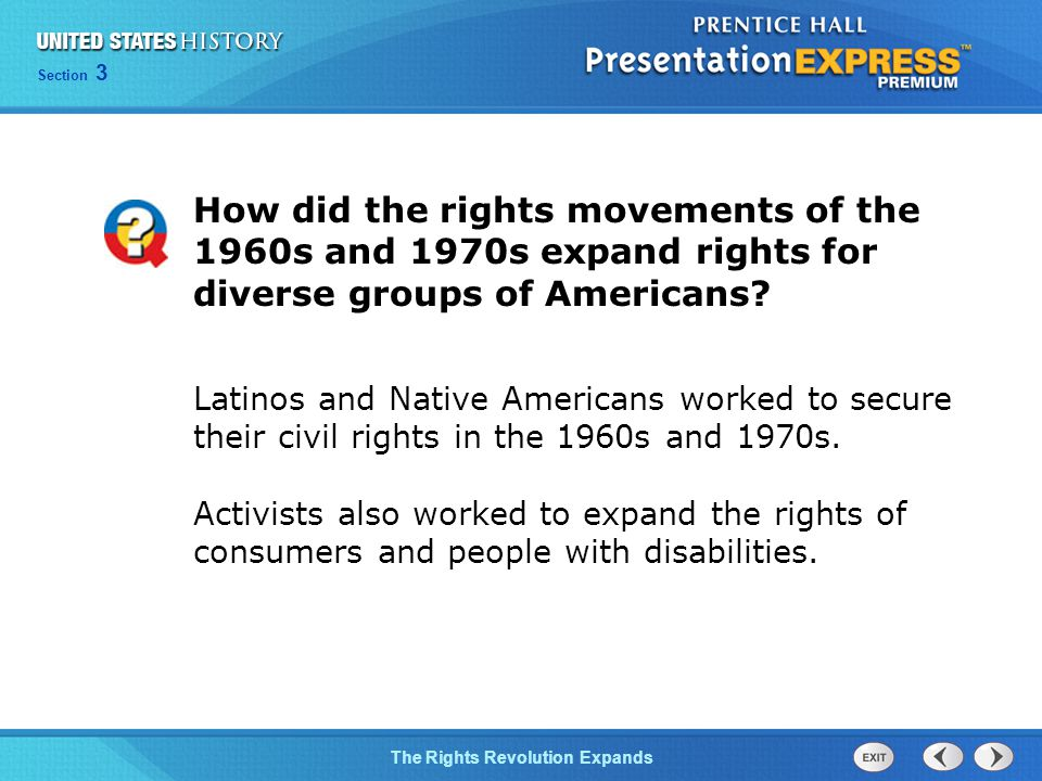 Chapter 25 Section 1 The Cold War BeginsThe Rights Revolution Expands Section 3 How did the rights movements of the 1960s and 1970s expand rights for diverse groups of Americans.