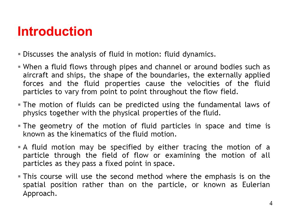 5 Objectives 1.comprehend the concepts necessary to analyse fluids in motion.