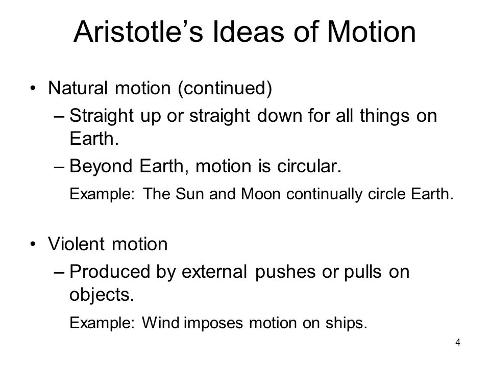 5 Galileo's Concept of Inertia Galileo demolished Aristotle's assertions in the early 1500s.