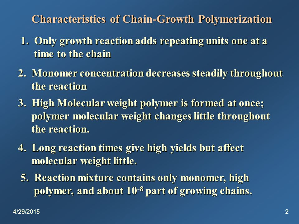 4/29/20152 Characteristics of Chain-Growth Polymerization 1.