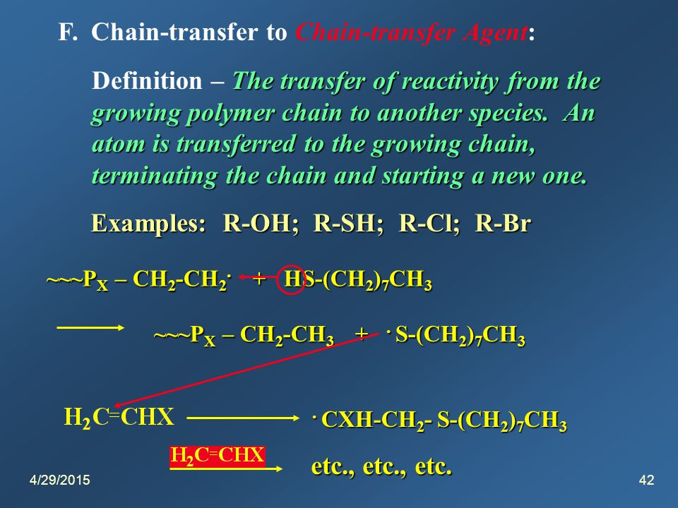 4/29/201543 8.Inhibition and Retardation - Preventing the thing or slowing it down! Compounds that slow down or stop poly- Definition – Compounds that slow down or stop poly- merization by forming radicals that are either too stable or too sterically hindered to initiate poly- merization OR they prefer coupling (termination) reactions to initiation reactions.