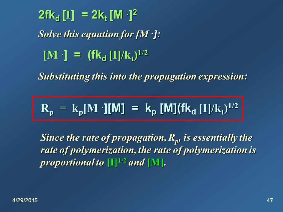4/29/201547 2fk d [ I ] = 2k t [M. ] 2 Solve this equation for [M.