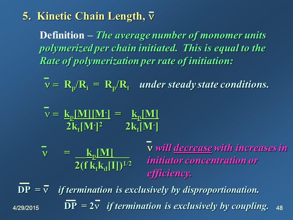 4/29/201548 5. Kinetic Chain Length, 5.