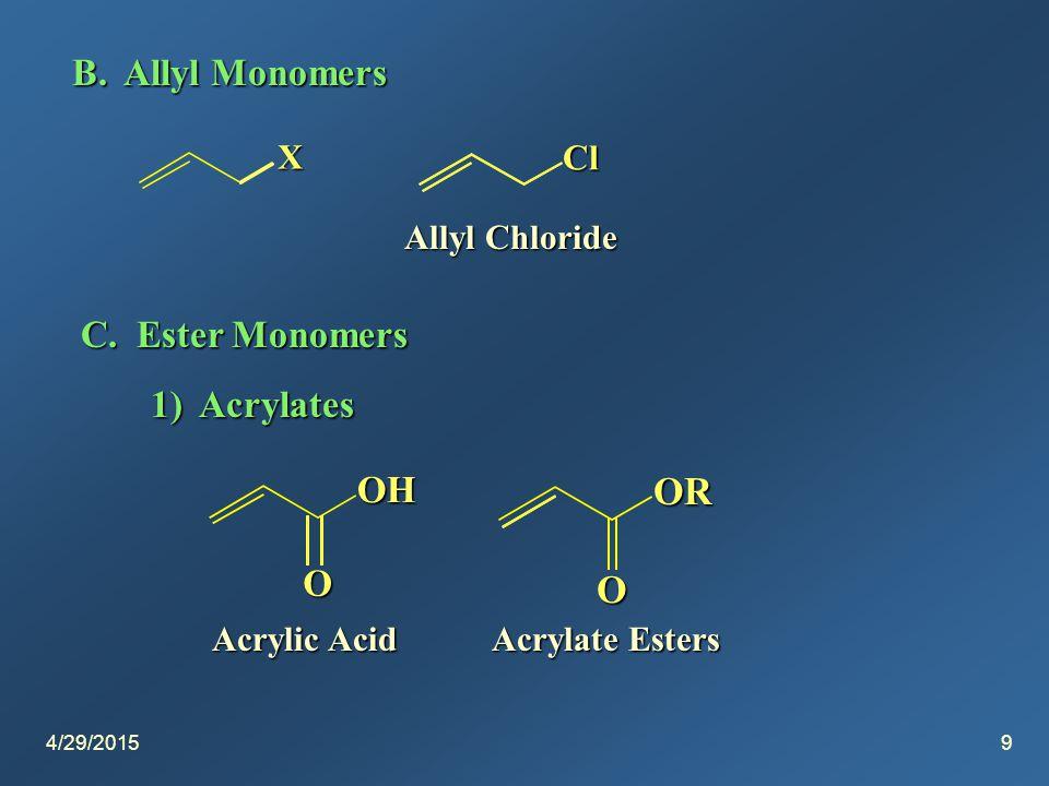 4/29/20159 B. Allyl Monomers C.