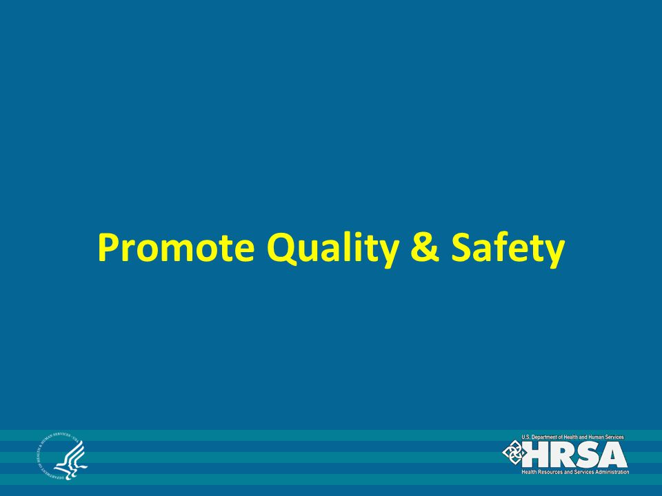 Promote Quality & Safety