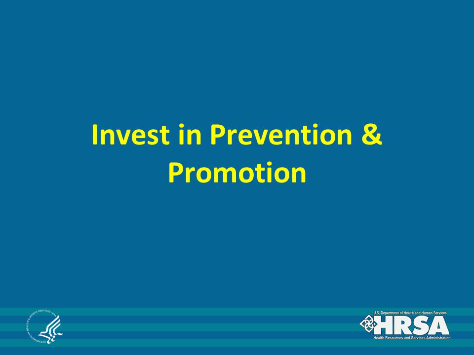 Invest in Prevention & Promotion