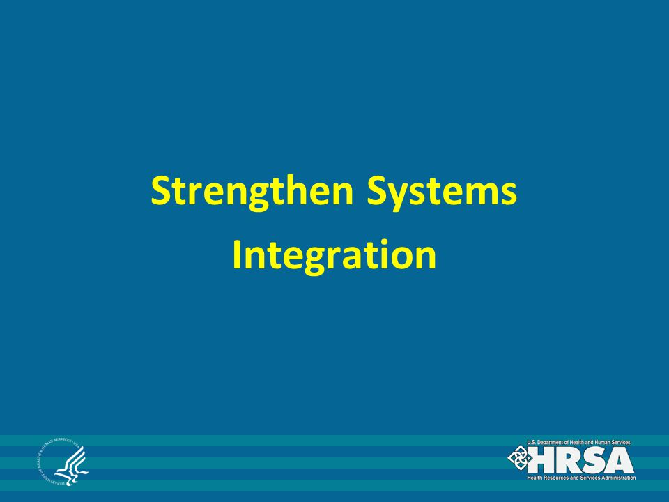 Strengthen Systems Integration
