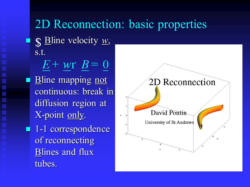 2D Reconnection: basic properties Bline velocity w, s.t.
